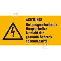 Elektrokennzeichnung / Warnkombischild, ACHTUNG! Bei ausgeschaltetem Hauptschalter ...