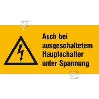 Elektrokennzeichnung / Warnkombischild, Auch bei ausgeschaltetem Hauptschalter ...