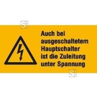 Elektrokennzeichnung / Warnkombischild, Auch bei ausgeschaltetem Hauptschalter...