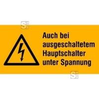 Elektrokennzeichnung / Warnkombischild, Auch bei ausgeschaltetem Hauptschalter unter Spannung
