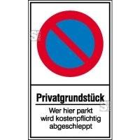 Haltverbotsschild, Eing. Halteverbot, Privatgrundstück Wer hier parkt ...