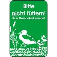 Hinweisschild, Bitte nicht füttern!, Ihrer Gesundheit zuliebe! 400 x 600 mm