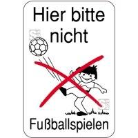 Hinweisschild, Hier bitte nicht Fußballspielen, 400 x 600 mm