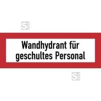 Hinweisschild, Wandhydrant für geschultes Personal