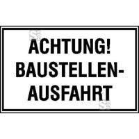 Hinweisschild zur Baustellenkennzeichnung, ACHTUNG! BAUSTELLENAUSFAHRT