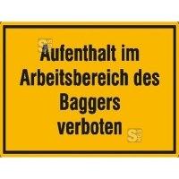 Hinweisschild zur Baustellenkennzeichnung, Aufenthalt im Arbeitsbereich des Baggers verboten