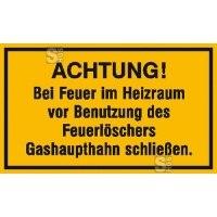 Hinweisschild zur Betriebskennzeichnung Achtung! Bei Feuer im Heizraum ...