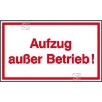 Hinweisschild zur Betriebskennzeichnung Aufzug außer Betrieb!