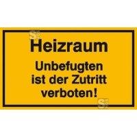 Hinweisschild zur Betriebskennzeichnung Heizraum Unbefugten ist der Zutritt verboten!