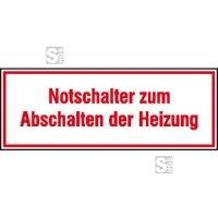 Hinweisschild zur Betriebskennzeichnung Notschalter zum Abschalten der Heizung