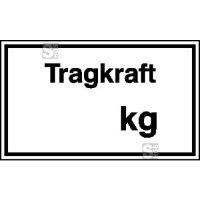 Hinweisschild zur Betriebskennzeichnung Tragkraft ... kg