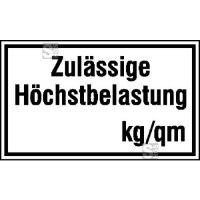 Hinweisschild zur Betriebskennzeichnung Zulässige Höchstbelastung ... kg / qm