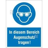 Kombischild mit Gebotszeichen, In diesem Bereich Augenschutz tragen!