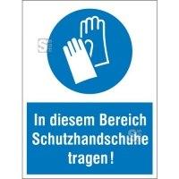 Kombischild mit Gebotszeichen, In diesem Bereich Schutzhandschuhe tragen!