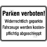Parkplatzkennzeichnung / Hinweisschild, Parken verboten! Widerrechtlich geparkte ...