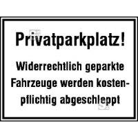Parkplatzkennzeichnung / Hinweisschild, Privatparkplatz! Widerrechtlich geparkte ...