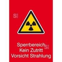 Strahlenschutzschild mit Warnzeichen und Zusatztext, Sperrbereich Kein Zutritt Vorsicht Strahlung