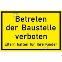 Verkehrszeichen StVO aus Kunststoff / Betreten der Baustelle verboten - Eltern haften... Nr. 2161