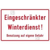 Winterschild Eingeschränkter Winterdienst! Benutzung auf eigene Gefahr, für Gewerbe u. Privat