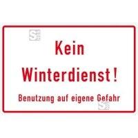 Winterschild Kein Winterdienst! Benutzung auf eigene Gefahr, für Gewerbe u. Privat